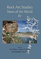 Rock Art Studies: News of the World IV