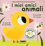 I miei amici animali. I miei piccoli libri sonori da accarezzare. Ediz. a colori...