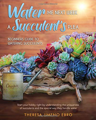 Water Me Next Week: A Succulent's Plea