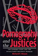 Pornography and the Justices : The Supreme Court and the Intractable Obscenity Problem