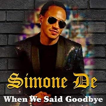 When We Said Goodbye