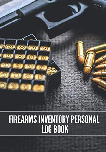 Firearms Inventory Personal Log Book: Record Inventory, Acquisition & Disposition | Notebook To Keep track of your Guns And Equipment | Large Print ... pages | Organizer Gift for Gun enthusiasts.