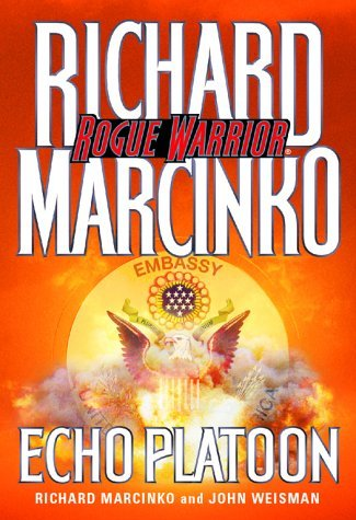 By Richard Marcinko John Weisman: Echo Platoon (Rogue Warrior)