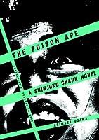 The Poison Ape: A Shinjuku Shark Novel
