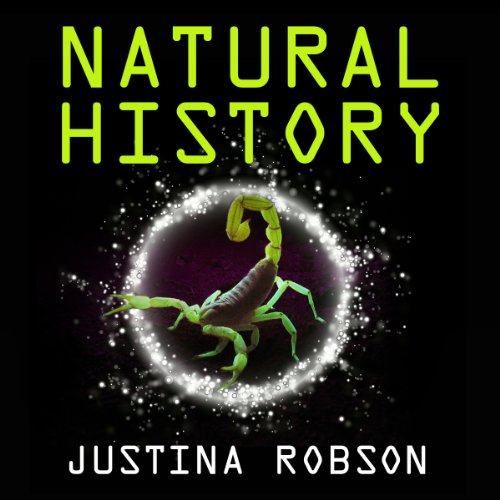 Natural History                   By:                                                                                                                                 Justina Robson                               Narrated by:                                                                                                                                 Rebecca Courtney                      Length: 11 hrs and 6 mins     6 ratings     Overall 3.5