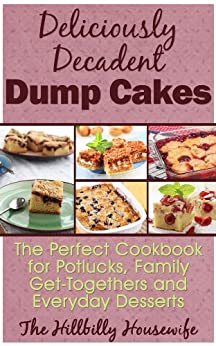 Dump Cake Recipes - Desserts So Easy Even Kids Can Make Them (Hillbilly Housewife Cookbooks) by [Hillbilly Housewife]