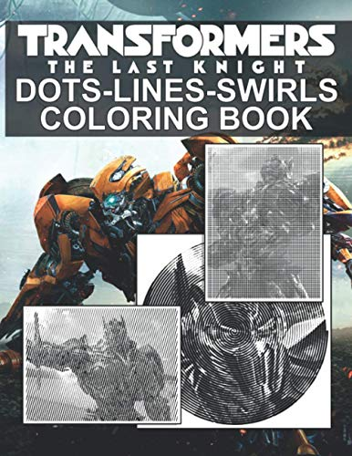 Transformers The Last Knight Dots Lines Swirls Coloring Book: Perfect Book Adult Activity Color Puzzle Books