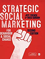Strategic Social Marketing: For Behaviour and Social Change