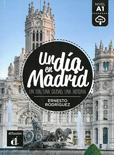 Un día en Madrid: Un día, una ciudad, una historia. Spanische Lektüre für das 1. und 2. Lernjahr. Buch + Audio online