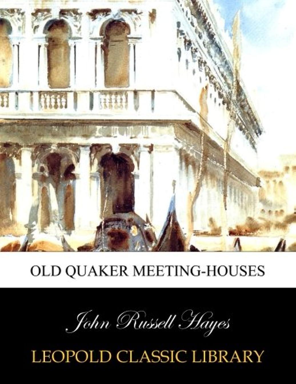 研磨剥ぎ取る反論Old Quaker meeting-houses