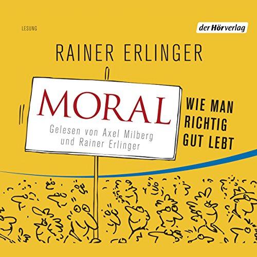 Moral. Wie man richtig gut lebt Titelbild