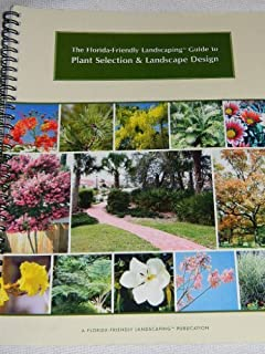 The Florida Friendly Landscaping Guide to Plant Selection & Landscape Design