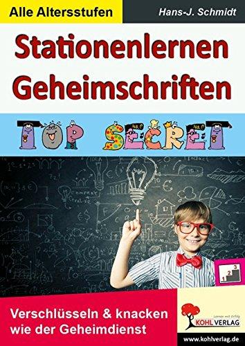 Image of Stationenlernen Geheimschriften: TOP SECRET - Verschlüsseln & klacken wie der Geheimdienst: TOP SECRET - Verschlüsseln & knacken wie der Geheimdienst