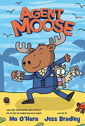 Agent Moose - Kindle edition by O'Hara, Mo, Bradley, Jess. Children Kindle  eBooks @ Amazon.com.
