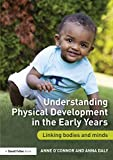 Understanding Physical Development in the Early Years