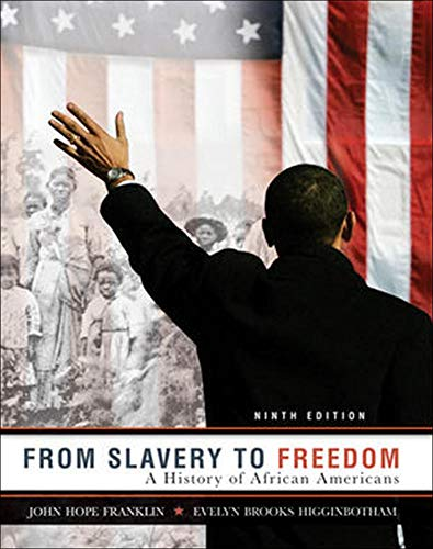 Compare Textbook Prices for From Slavery to Freedom: A History of African Americans 9th Edition ISBN 9780072963786 by Franklin, John Hope,Higginbotham, Evelyn