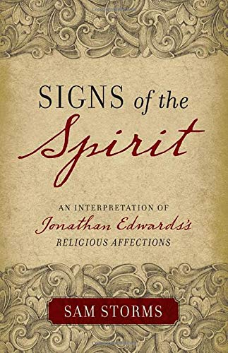 Signs of the Spirit: An Interpretation of Jonathan Edwards's