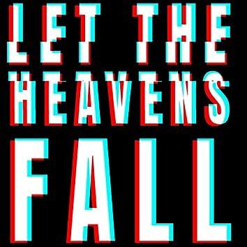 Let the Heavens Fall