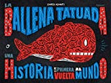 La Ballena Tatuada: Una historia de la primera vuelta la mundo (Sillón Orejero)