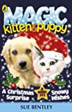 Magic Kitten and Magic Puppy: A Christmas Surprise and Snowy Wishes (English Edition)