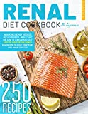 Renal Diet Cookbook for Beginners: Managing Kidney Diseases With Flavorful Meals That are Low in Sodium and Salt | Easy To Use for The Newly Diagnosed To Ease Symptoms and Avoid Dialysis
