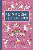 Einhorn Kalender 2021: Magie und Sternenstaub: Terminplaner und Taschenkalender 2021, rosa Einhornkalender für Frauen und Mädchen, Jahresplaner 2021 mit Sprüchen über Einhörner