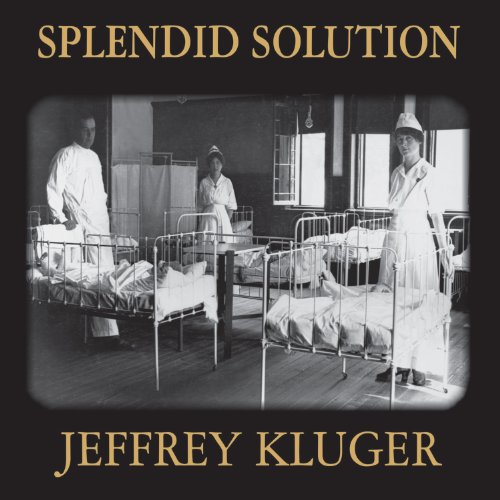 Splendid Solution     Jonas Salk and the Conquest of Polio              By:                                                                                                                                 Jeffrey Kluger                               Narrated by:                                                                                                                                 Michael Prichard                      Length: 13 hrs and 12 mins     216 ratings     Overall 4.4
