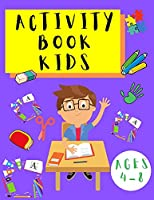 Activity Book Kids 4-8: Word Search Puzzles - Dot to Dot - Sudoku - Puzzles for Children Toddlers - Learning Activities Book for Kids