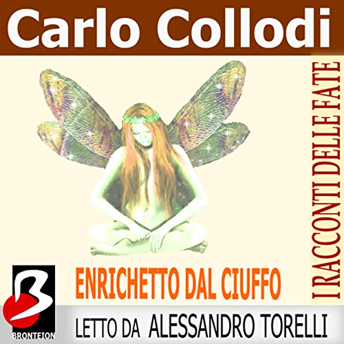 Enrichetto dal Ciuffo [Riquet with the Tuft] audiobook cover art