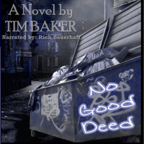 No Good Deed                   By:                                                                                                                                 Tim Baker                               Narrated by:                                                                                                                                 Rich Sauerhaft                      Length: 5 hrs and 2 mins     Not rated yet     Overall 0.0