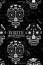 Notebook - Write something: Abstract seamless skull pattern for girl, boy, clothes notebook, Daily Journal, Composition Book Journal, College Ruled Paper, 6 x 9 inches (100sheets)