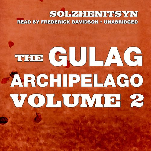 The Gulag Archipelago, Volume II audiobook cover art