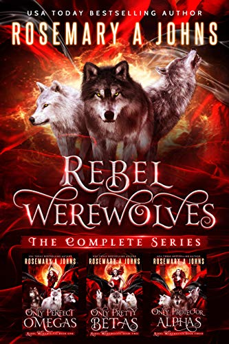 Rebel Werewolves: Complete Wolf Shifters Collection (Rebel Werewolves Complete Wolf Shifters Series Book 1)