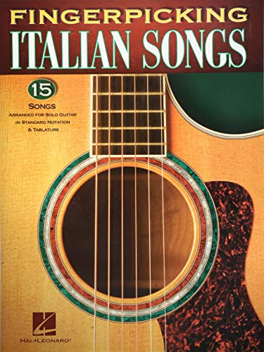 Fingerpicking Italian Songs: 15 Songs Arranged for Solo Guitar in Standard Notation & Tablature