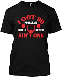 I Got 99 Problems But A Bench Aint One - Gym Men's T-Shirt