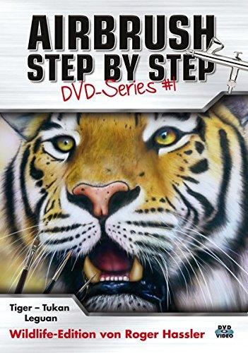 Airbrush Step by Step DVD-Series #1: Wildlife-Edition. Tiger - Tukan - Leguan