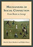 Mechanisms of Social Connection: From Brain to Group (The Herzliya Series on Personality and Social Psychology)
