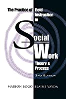 The Practice of Field Instruction in Social Work: Theory and Process (Heritage)