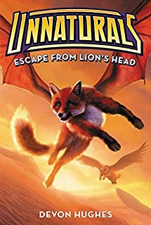 Unnaturals #2: Escape from Lion's Head