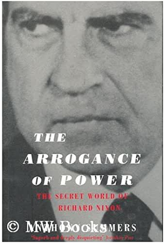The Arrogance of Power : the Secret World of Richard Nixon / Anthony Summers ; with Robbyn Swan