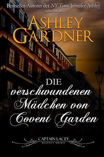 Die verschwundenen Mädchen von Covent Garden (Captain Lacey Regency Krimis 6)