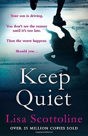 Keep Quiet by Lisa Scottoline(1905-07-04)