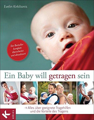 Ein Baby will getragen sein: Alles über geeignete Tragehilfen und die Vorteile des Tragens