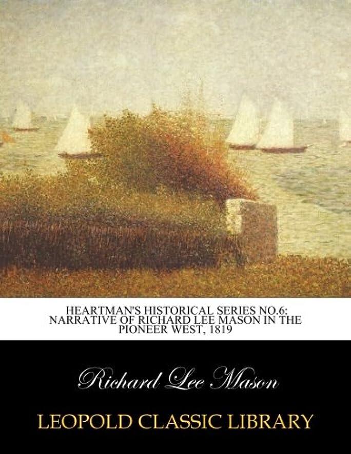 テクスチャーお別れなぜHeartman's Historical Series No.6: Narrative of Richard Lee Mason in the pioneer West, 1819