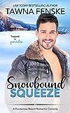 Snowbound Squeeze: A Ponderosa Resort Novella (Ponderosa Resort Romantic Comedies Book 8)
