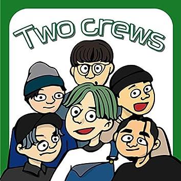 Two crews