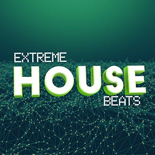 Extreme House Beats