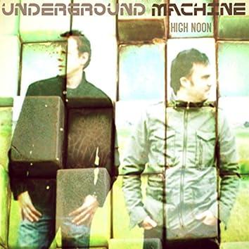 Underground Machine High Noon