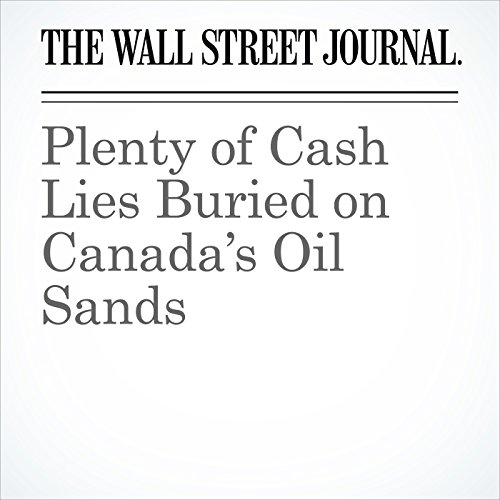 Plenty of Cash Lies Buried on Canada's Oil Sands copertina