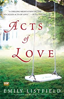 Acts of Love: A Novel by [Emily Listfield]